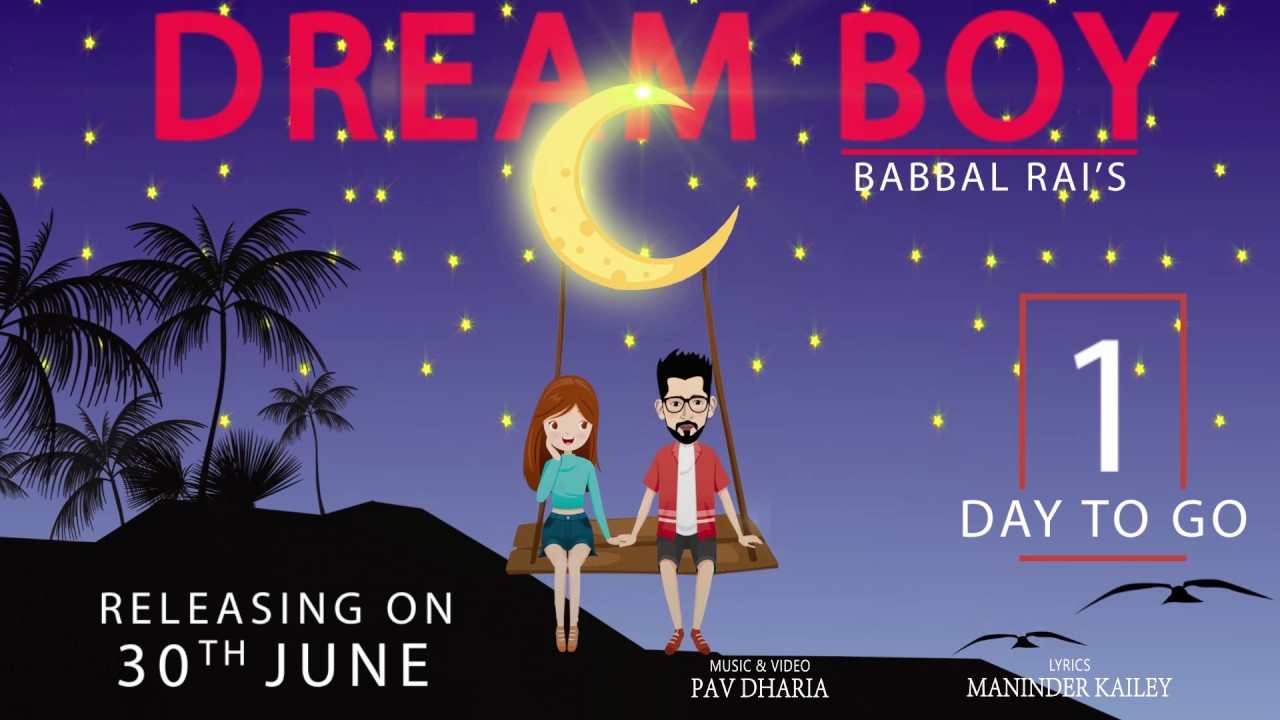 dream-boy-babbal-rai-1-days-to-go-pav-dharia-maninder-kailey-full-song-releasing-tomorrow
