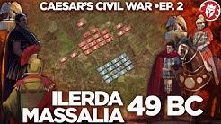 Battles of Ilerda and Massilia 49 BC - Caesar's Civil War DOCUMENTARY