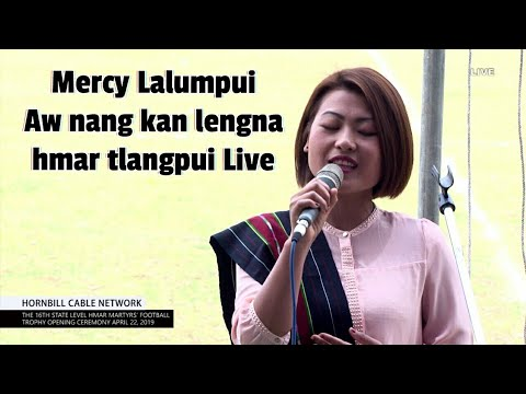 Mercy Lalumpui - Aw nang kan lengna hmar tlangpui Live | Hmar Martyrs' Trophy 2019 opening | HCN