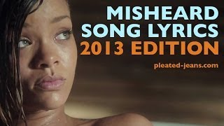 Misheard Song Lyrics: 2013 Edition