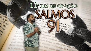 ORAÇÃO DO SALMOS 91 | ORANDO A PALAVRA DURANTE 21 DIAS COM MUITA FÉ | 14/08/2019 - PR ELISEU LUSTOSA