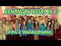 Video Kenangan Kelas IX E SMP Negeri 8 Tanjungpinang