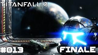 TITANFALL 2 | #013 DAS FINALE ENDE | Let's Play Titanfall 2 (Deutsch/German)