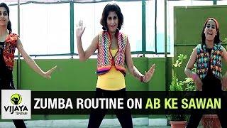 Zumba Routine on AB KE SAWAN | Zumba Dance Fitness | Choreographed by Vijaya Tupurani