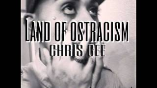 Chris Gee - Land of ostracism (Prod. by Eskupe)