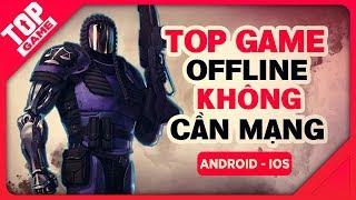 [Topgame] Top game Offline mới không cần mạng hay nhất cho Android – IOS 2018