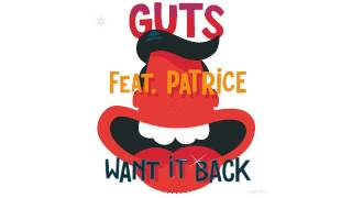 Guts - Want It Back (feat. Patrice & The Studio School Voices NYC) [Official Audio]