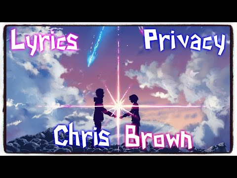 【Nightcore】→ Privacy || Chris Brown ✘ Lyrics