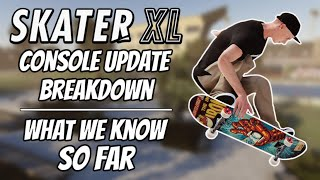 Skater XL Update | Console Update Breakdown | New Maps, Boards, Clothing, and More