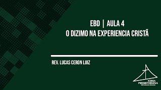 EBD - AULA 4   O DIZIMO NA EXPERIENCIA CRISTÃ   31/01/2021