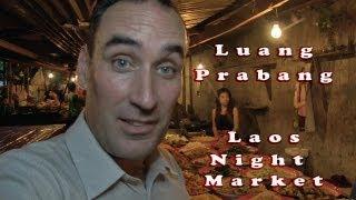 Luang Prabang, Laos, A quick visit to the night market.