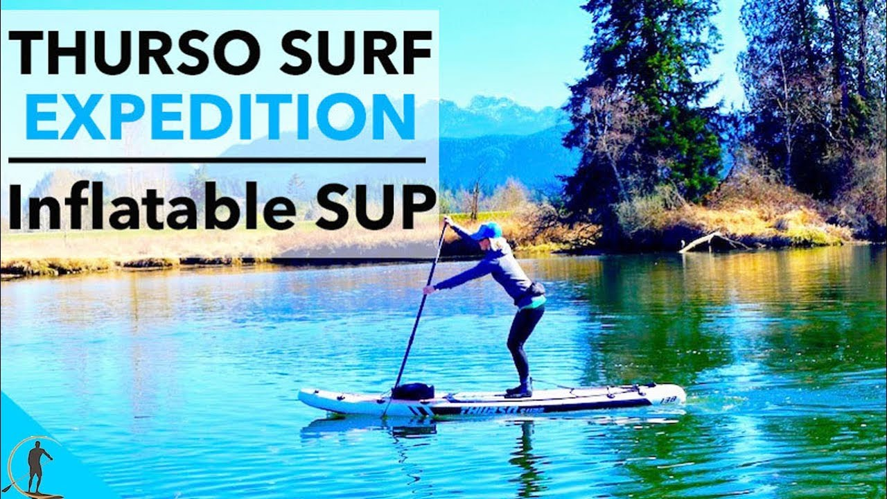 Thurso Surf Expedition Inflatable SUP In-Depth Review