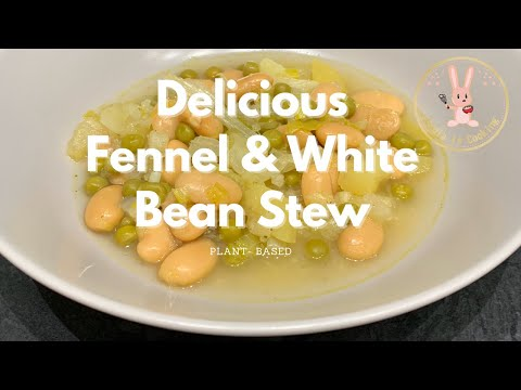 DELICIOUS - Fennel and White Bean Stew [Recipe] [Vegan] [Plant-based]