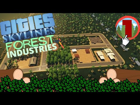 Cities  Skylines How to Start Forest Industries  