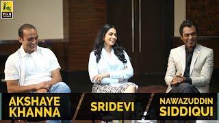 Sridevi, Nawazuddin Siddiqui & Akshaye Khanna Interview with Anupama Chopra   Mom