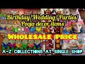 Cover image Rs 5 Onwards Birthday/Wedding/Reception/Parties/Pooja Decor Items at single shop | Wholesale rate