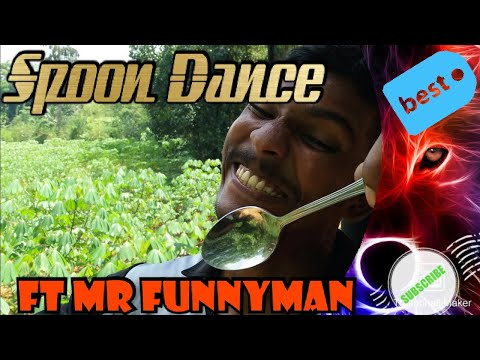 Spoon Dance Ft Mr Funnyman