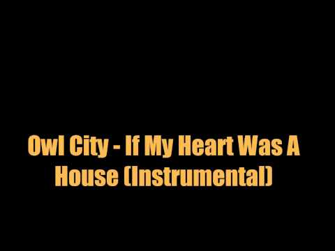 Owl City - If My Heart Was A House (Instrumental)
