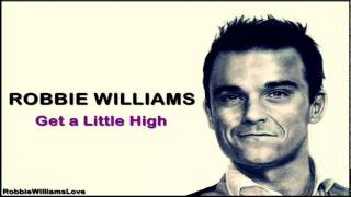 Watch Robbie Williams Get A Little High video