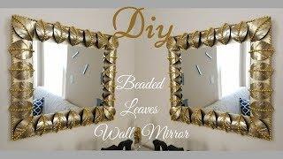 Diy Metallic Gold Wall Decor| Beaded Leaf Mirror Design!