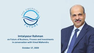 Imtaiyazur Rahman on Future of Business, Finance and Investments in conversation with Vimal Mahendru
