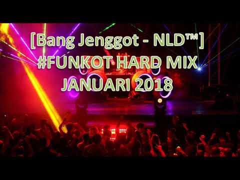 FUNKOT HARD MIX 2018 [NLD™]