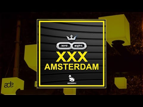 LOrd & Eight - XXX Amsterdam (radio edit)
