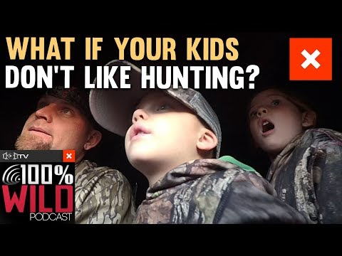 what-if-your-kids-don't-like-hunting?---100%-wild-podcast