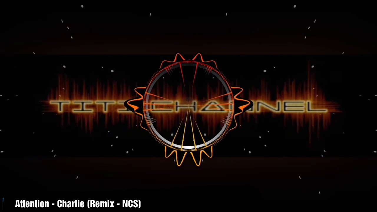 Attention - Charlie ( NCS Remix ) TiTi Channel
