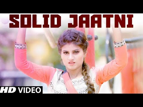 Solid Jaatni (सॉलिड जाटनी) | Haryanvi Songs | Himanshi Goswami | Latest Haryanvi Songs Haryanvi 2018