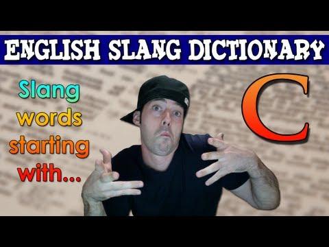 English Slang Dictionary - C - Slang Words Starting With C - English Slang Alphabet