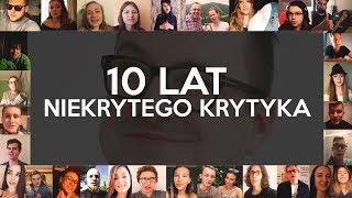 10 LAT NIEKRYTEGO KRYTYKA