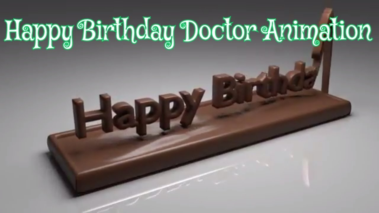 Happy Birthday Doctor Send Best Happy Birthday Doctor Animation Video As Whatsapp And Facebook Youtube