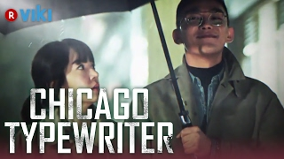Chicago Typewriter - EP7 | Love Triangle In The Rain [Eng Sub]