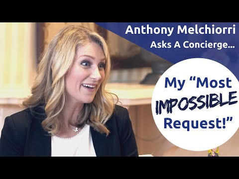 My Crazy Concierge Request Story featuring Anthony Melchiorri
