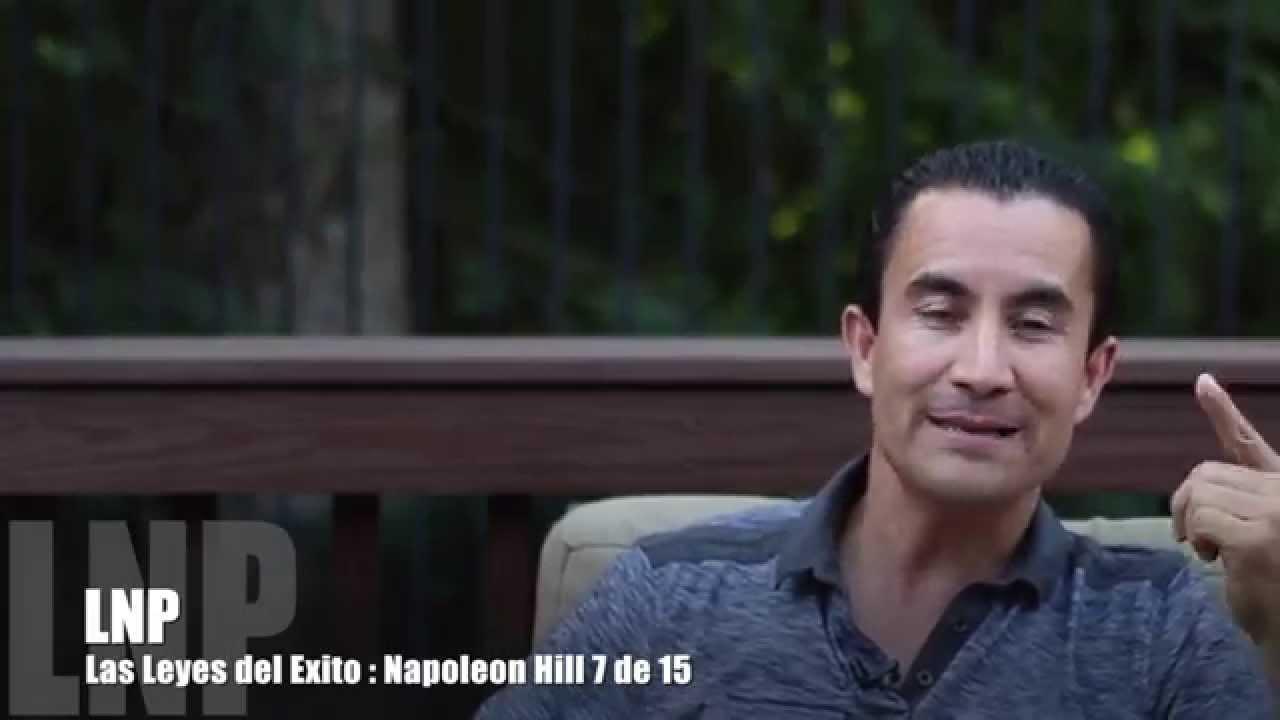 265 Las Leyes del exito : Napoleon Hill 7 de 15 por Luis R Landeros