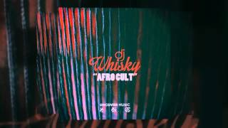 "DJ Whisky ""Afro Cult"" - Uncover Music"