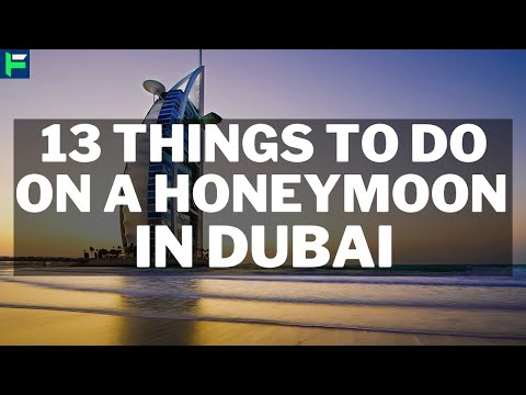 13 Awesome Things To Do On A Honeymoon In Dubai [2020]