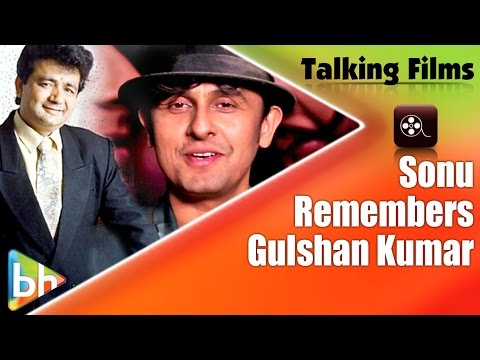 Sonu Nigam Remembers Gulshan Kumar & His Contribution