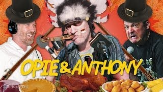 Opie & Anthony: Worst-Of - A Very Chipperson Thanksgiving (11/28/13)