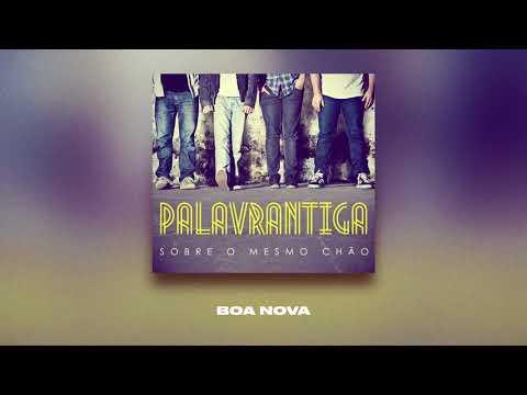BOA NOVA | PALAVRANTIGA | CD SOBRE O MESMO CHÃO | 2012