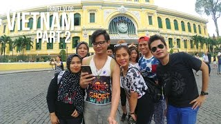 Travel Vlog: Vietnam - Part 2