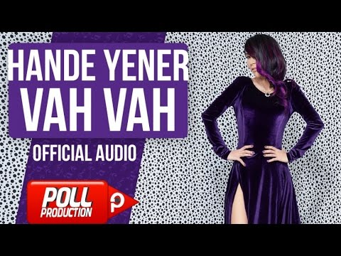 Hande Yener - Vah Vah - ( Official Audio )