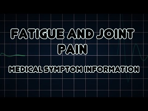 Fatigue and Joint pain (Medical Symptom)