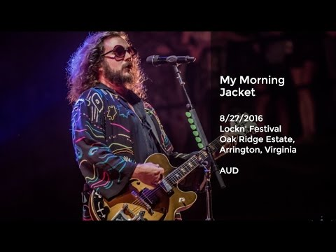 My Morning Jacket Live at LOCKN' - 8/27/2016 Full Show AUD