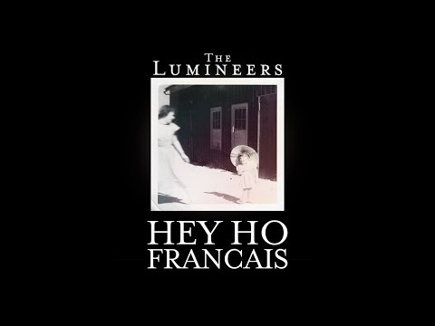 The Lumineers _ Hey Ho! _ French translation _ Traduction française