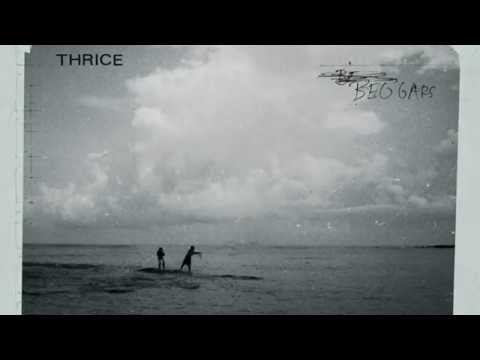 Thrice - Beggars - Lyrics Video - 4K