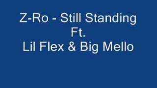 Z-Ro - Still Standing Ft. Lil Flex & Big Mello