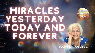 Miracles Yesterday, Today, and Tomorrow!