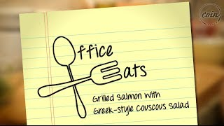 Office Eats | Ep. 3 Grilled Salmon With Greek Style Couscous Salad | Coin